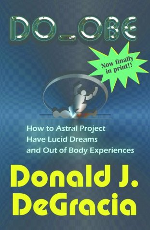Do_OBE How to lucid dream, astral project and have out-of-body experiences