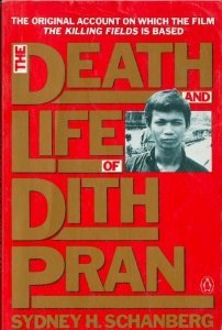 The Death and Life of Dith Pran by Sydney Schanberg