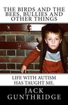 The Birds and the Bees, Bullies and Other Things Life with Autism Has Taught Me