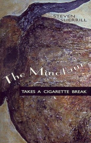 Download online The Minotaur Takes a Cigarette Break CHM by Steven Sherrill