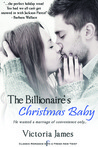 The Billionaire's Christmas Baby by Victoria  James