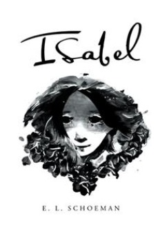 Isabel by E.L. Schoeman