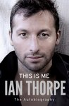 This Is Me by Ian Thorpe