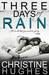 Three Days of Rain by Christine  Hughes