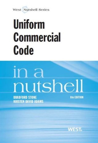 Stone and Adams Uniform Commercial Code in a Nutshell, 8th Bradford Stone