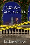 Chicken Caccia-Killer (A Clueless Cook Mystery, #4)