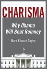 Charisma: Why Obama Will Beat Romney
