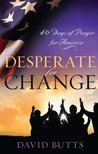 Desperate for Change: 40 Days of Prayer for America