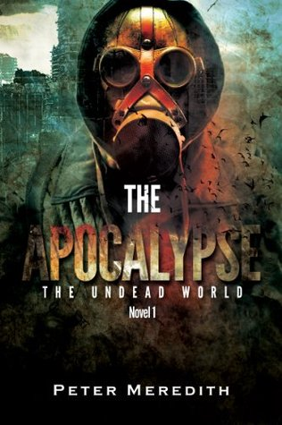 The Apocalypse (The Undead World #1) - Peter Meredith