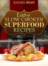 Slow Cooker Superfood Recipes