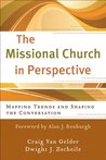 Missional Church in Perspective, The (The Missional Network): Mapping Trends and Shaping the Conversation