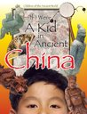 If I Were A kid in Ancient China (If I Were A kid in Ancient...)
