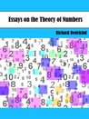 Essays on the Theory of Numbers by Richard Dedekind (Annotated)
