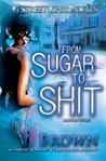 From Sugar To Shit (G Street Chronicles Presents)