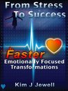 From Stress to Success - Faster Emotionally Focused Transformations