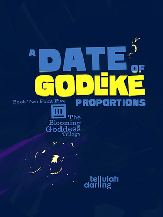 Review A Date of Godlike Proportions (The Blooming Goddess Trilogy #2.5) PDF