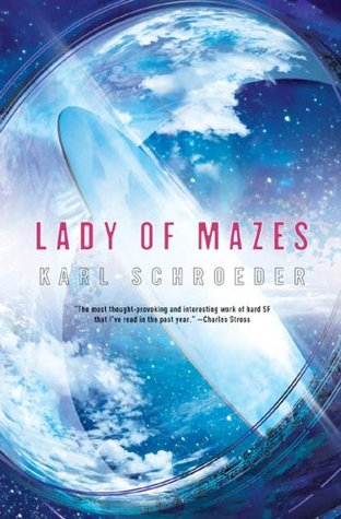 Download free Lady of Mazes by Karl Schroeder PDB