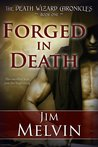 Forged in Death (The Death Wizard Chronicles, #1)