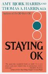 Staying OK: How to Maximize Good Feelings and Minimize Bad Ones