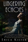 Lingering Echoes (Lingering Echoes, #1)