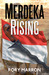 Merdeka Rising: Part Two of Black Sun, Red Moon: A Novel of Java
