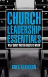 Church Leadership Essentials: What Every Pastor Needs to Know
