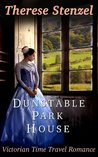 Dunstable Park House-A Victorian Time Travel Romance