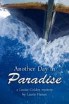 Another Day in Paradise (The Louise Golden Mysteries)