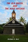 The Old Queen and the Maui Maiden (The Kohala Coast Mystery series)