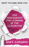 How to use Assessment for Learning in the Classroom by Mike Gershon
