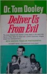 Deliver Us From Evil by Thomas A. Dooley
