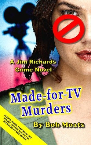 Made-For-TV Murders (A Jim Richards Murder Mystery #8)
