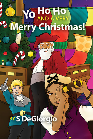 Yo Ho Ho and a Very Merry Christmas! by S. DeGiorgio