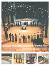 Creating Uncommon Worship: Transforming the Liturgy of the Eucharist