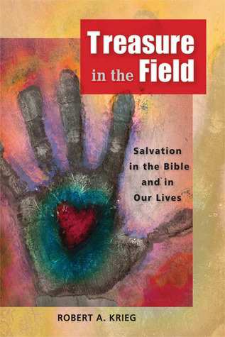 Treasure in the Field: Salvation in the Bible and in Our Lives