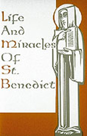 Life And Miracles Of St. Benedict by Liturgical Press