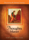 Thoughts Matter: Discovering the Spiritual Journey