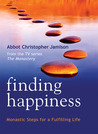 Finding Happiness: Monastic Steps for a Fulfilling Life