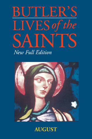 Butler's Lives of the Saints: August: New Full Edition by ...