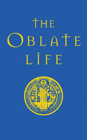 The Oblate Life by Gervase Holdaway