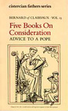 Bernard Of Clairvaux: Five Books on Consideration: Advice to a Pope