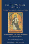 The Holy Workshop of Virtue: The Life of John the Little