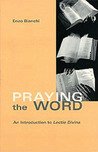 Praying The Word: An Introduction to  Lectio Divina