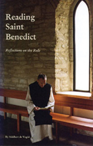 Reading Saint Benedict by Adalbert de Vogüé