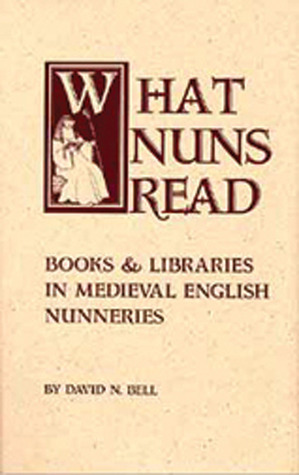 What Nuns Read by David N. Bell