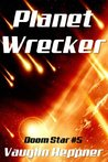 Planet Wrecker (Doom Star, #5)