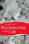 Reconnecting with Life
