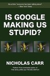 Is Google Making Us Stupid?