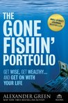 The Gone Fishin' Portfolio: Get Wise, Get Wealthy...and Get on With Your Life (Agora Series)