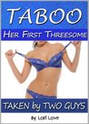 Her First Threesome: Taken by Two Guys (Taken TABOO)